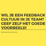 Hoe krijg je een feedback cultuur in je team?